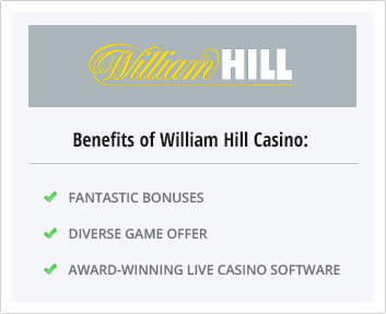 Benefits of playing at William Hill Casino
